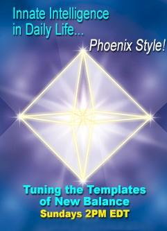 WEBINAR SERIES: Innate Intelligence in Daily Life...Phoenix Style!