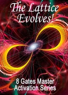 ENERGY EVENT SERIES: The Universal Calibration Lattice® Evolves! - 8 Gates Master Activation Series (English/Spanish)
