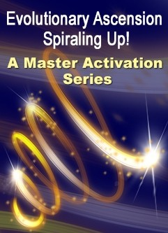 ENERGY EVENT SERIES: Evolutionary Ascension … Spiraling Up! A Master Activation Series (English/Spanish)