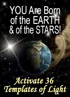 ENERGY EVENT SERIES: YOU Are Born of the EARTH & of the STARS! Master Activation Series (English/Spanish)