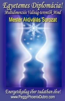 ENERGIA-HANGOLÁS SOROZAT: Egyetemes Diplomácia! Multidimenziós Valóság-teremtők Mind - Mester Aktiválás Sorozat (Magyar)