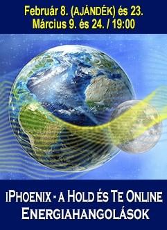 ENERGIA-HANGOLÁS SOROZAT: iPhoenix - a Hold és Te Online Energiahangolások - Holdciklusok Sorozat Február és Március (Magyar)