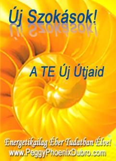 ENERGIA-HANGOLÁS SOROZAT: Új Szokások ... A TE Új Útjaid ... Főnix Stílusban! (Angol/Magyar) / ENERGY EVENT SERIES: Re-habit ... YOUR New Ways ... Phoenix Style! (English/Hungarian)