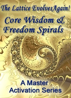 ENERGY EVENT SERIES: The Lattice Evolves Again! Core Wisdom & Freedom Spirals - A Master Activation Series (English/Spanish)