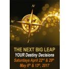 WEBINAR SERIES: The Next Big Leap - YOUR Destiny Decisions