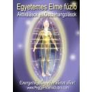 ENERGIA-HANGOLÁS SOROZAT: Egyetemes Elme Fúzió Aktiválások és Összehangolások (Angol/Magyar) / ENERGY EVENT SERIES: Universal Mind Fusion Activations & Alignments (English/Hungarian)