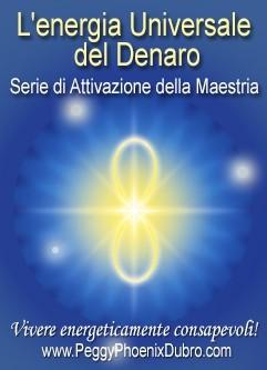 SERIE DI EVENTI ENERGETICI: L'energia Universale del Denaro - Serie di Attivazione della Maestria (Italiano)