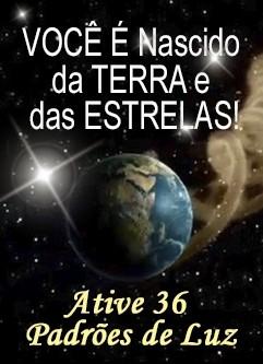 SÉRIE DE EVENTOS ENERGÉTICOS: VOCÊ É Nascido da TERRA e das ESTRELAS! Série de Ativações Mestras (Português)