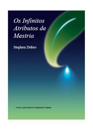 Os Infinitos Atributos de Mestria - E-book