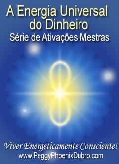 SÉRIE DE EVENTOS ENERGÉTICOS: A Energia Universal do Dinheiro - Série de Ativações Mestras (Português)
