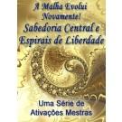 SÉRIE DE EVENTOS ENERGÉTICOS: A Malha Evolui Novamente! Sabedoria Central e Espirais de Liberdade - Uma Série de Ativações Mestras (Português)