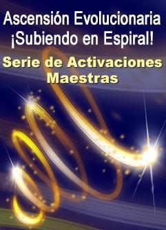 SERIE DE EVENTOS DE ENERGÍA: Ascensión Evolucionaria… ¡Subiendo en Espiral! Una Serie de Activaciones Maestras (Español/Inglés)