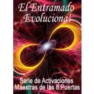 SERIE DE EVENTOS DE ENERGÍA: ¡El Entramado de Calibración Universal®Evoluciona! - Serie de Activaciones Maestras de las 8 Puertas (Español/Inglés)