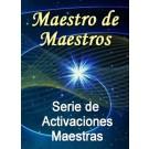 SERIE DE EVENTOS DE ENERGÍA: Maestro de Maestros - Serie de Activaciones Maestras (Español/Inglés)
