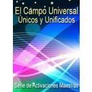SERIE DE EVENTOS DE ENERGÍA: El Campo Universal, Únicos y Unificados - Serie de Activaciones Maestras (Español/Inglés)